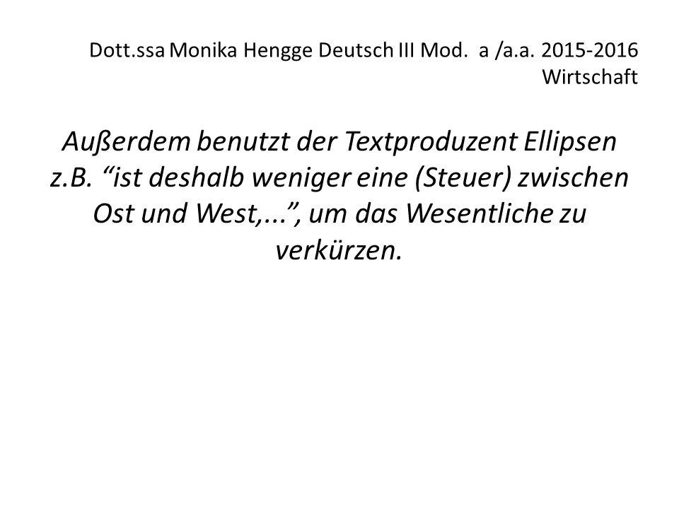 Dott.ssa Monika Hengge Deutsch III Mod.a /a.a. 2015-2016 Wirtschaft Textsortenkonventionen vs.