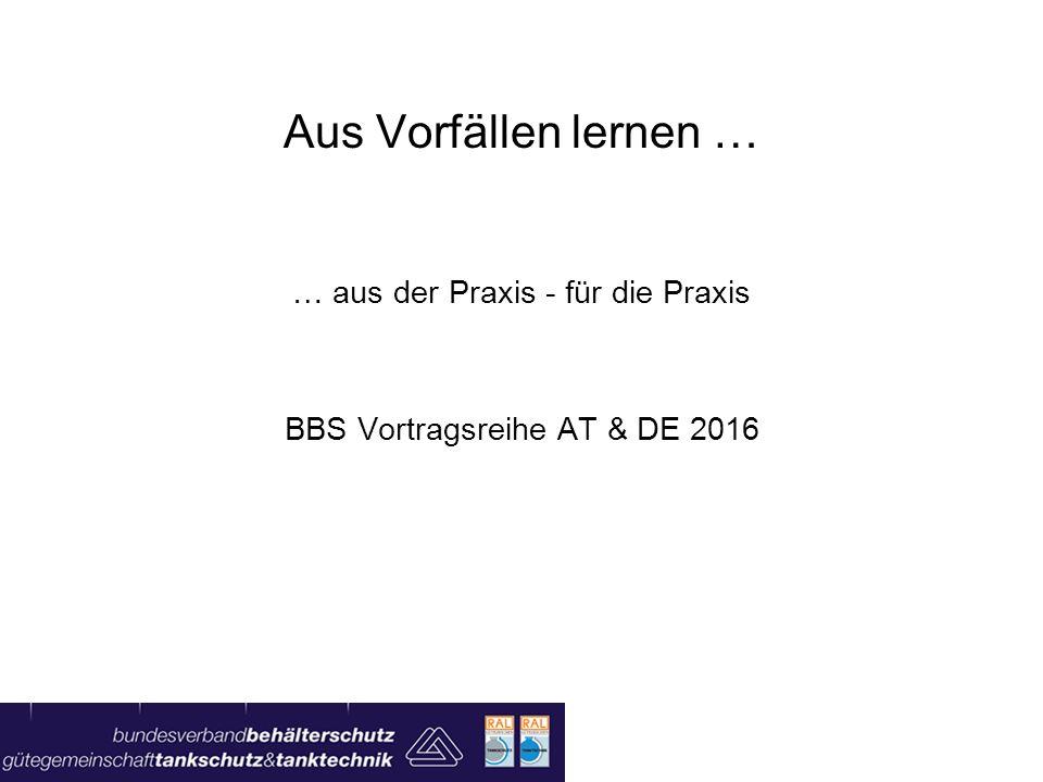 Aus Vorfällen lernen … … aus der Praxis - für die Praxis BBS Vortragsreihe AT & DE 2016