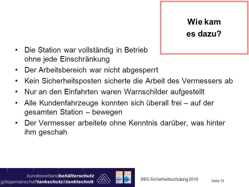Die Station war vollständig in Betrieb - ohne jede Einschränkung Der Arbeitsbereich war nicht abgesperrt Kein Sicherheitsposten sicherte die Arbeit de