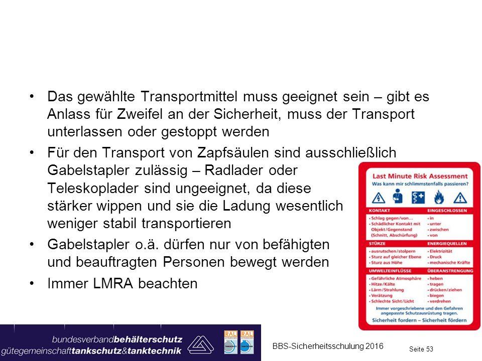 Das gewählte Transportmittel muss geeignet sein – gibt es Anlass für Zweifel an der Sicherheit, muss der Transport unterlassen oder gestoppt werden Fü