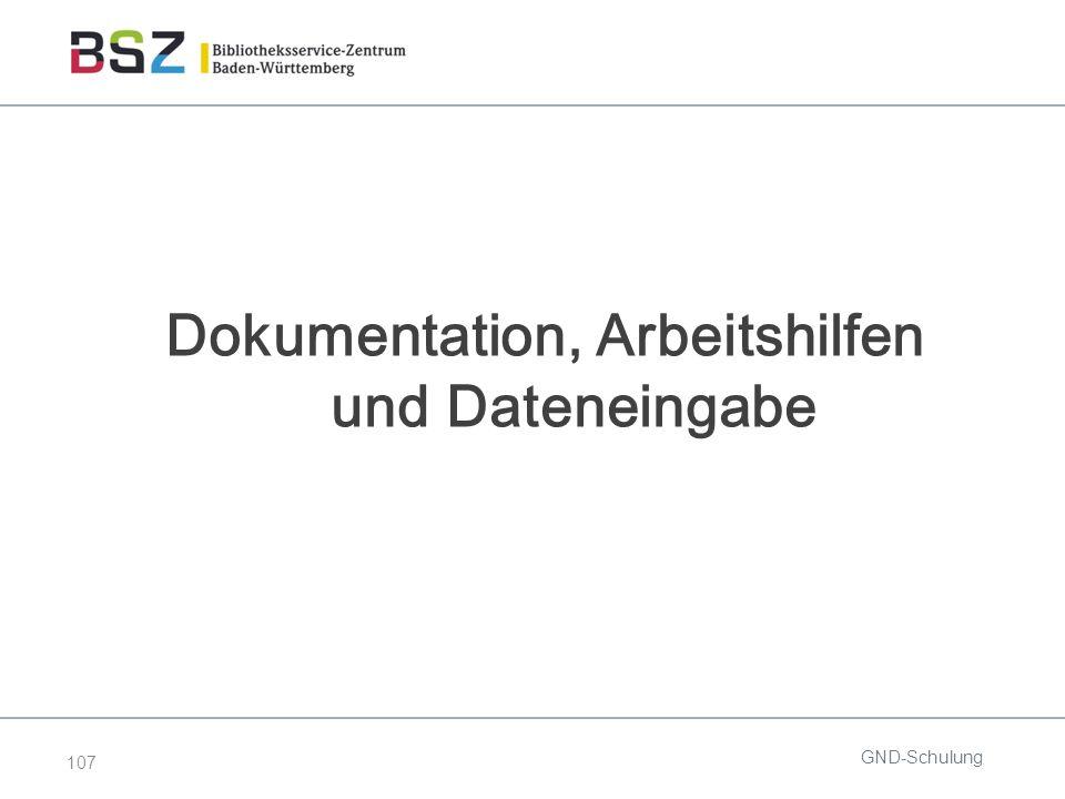 107 Dokumentation, Arbeitshilfen und Dateneingabe GND-Schulung