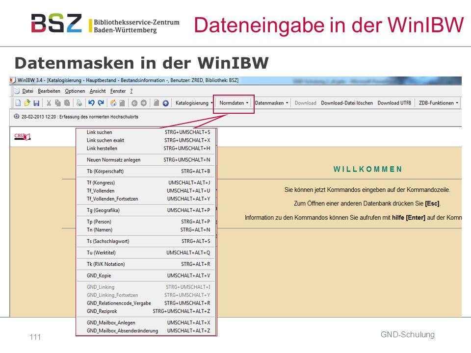 111 Dateneingabe in der WinIBW Datenmasken in der WinIBW GND-Schulung