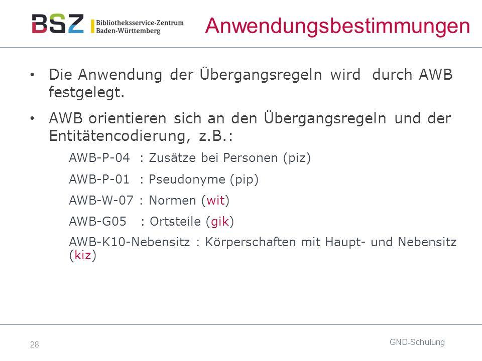 28 Anwendungsbestimmungen Die Anwendung der Übergangsregeln wird durch AWB festgelegt.