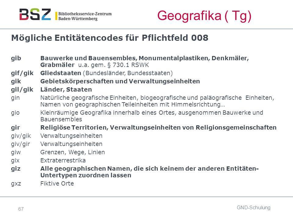 67 Mögliche Entitätencodes für Pflichtfeld 008 gib Bauwerke und Bauensembles, Monumentalplastiken, Denkmäler, Grabmäler u.a.