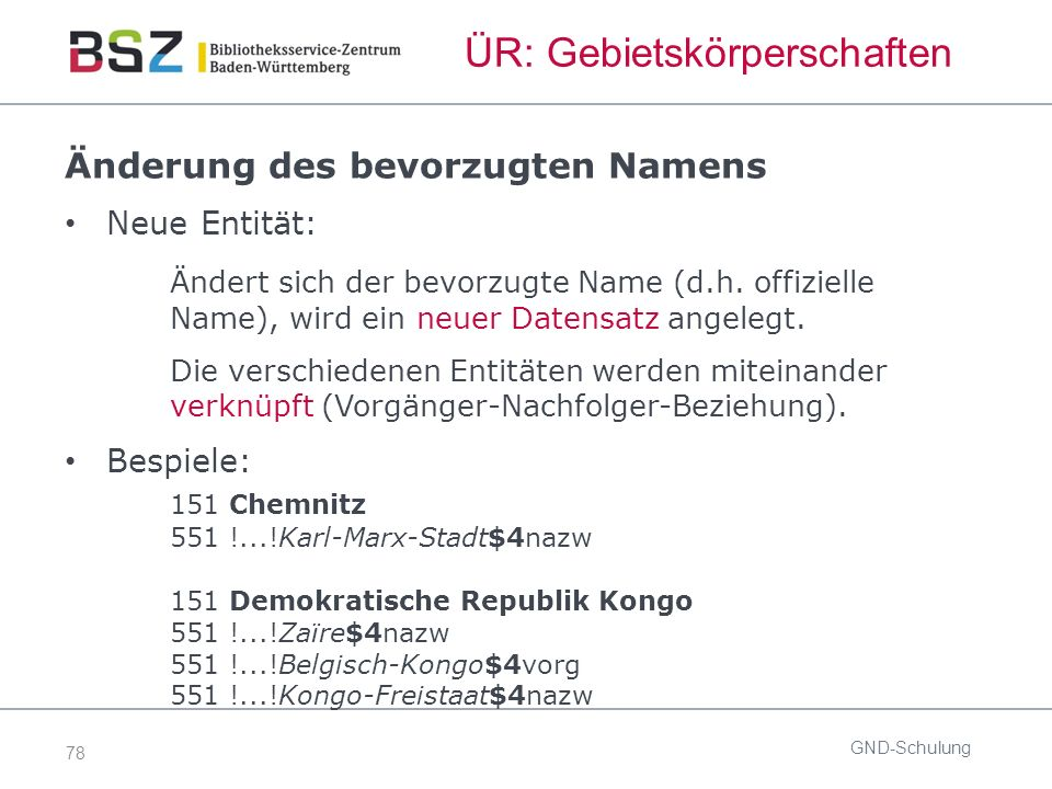 78 ÜR: Gebietskörperschaften Änderung des bevorzugten Namens Neue Entität: Ändert sich der bevorzugte Name (d.h.