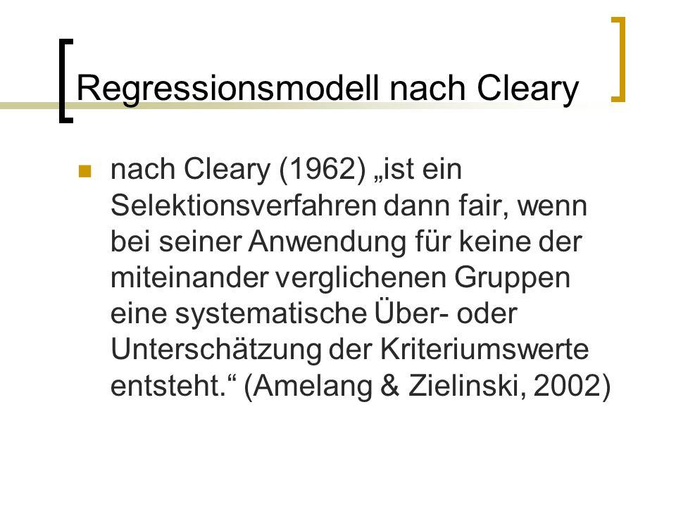"""Regressionsmodell nach Cleary nach Cleary (1962) """"ist ein Selektionsverfahren dann fair, wenn bei seiner Anwendung für keine der miteinander verglichenen Gruppen eine systematische Über- oder Unterschätzung der Kriteriumswerte entsteht. (Amelang & Zielinski, 2002)"""