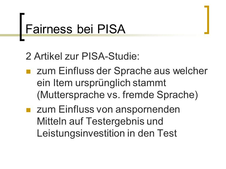 Fairness bei PISA 2 Artikel zur PISA-Studie: zum Einfluss der Sprache aus welcher ein Item ursprünglich stammt (Muttersprache vs.