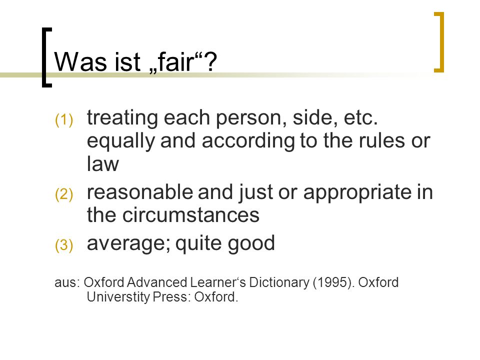 "Was ist ""fair . (1) treating each person, side, etc."