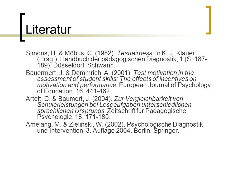 Literatur Simons, H. & Möbus, C. (1982). Testfairness.