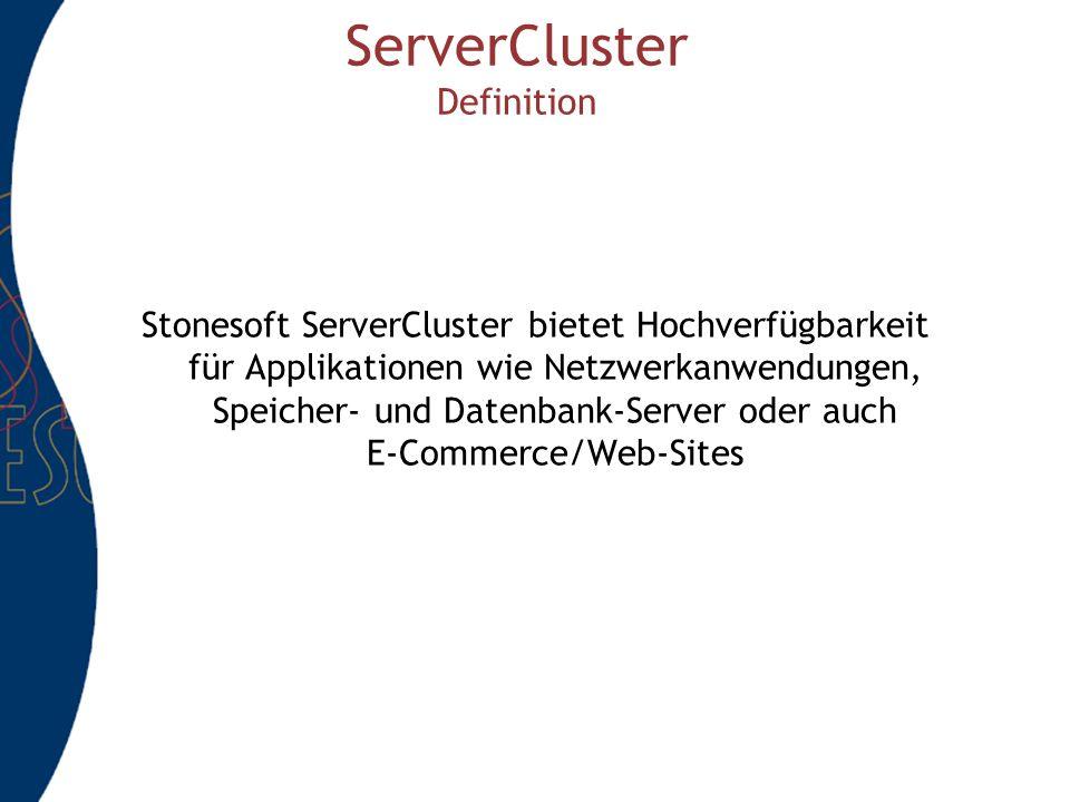 ServerCluster Definition Stonesoft ServerCluster bietet Hochverfügbarkeit für Applikationen wie Netzwerkanwendungen, Speicher- und Datenbank-Server oder auch E-Commerce/Web-Sites
