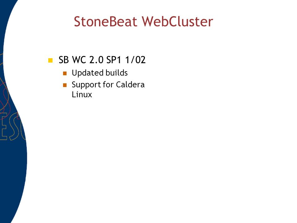 StoneBeat WebCluster SB WC 2.0 SP1 1/02 Updated builds Support for Caldera Linux