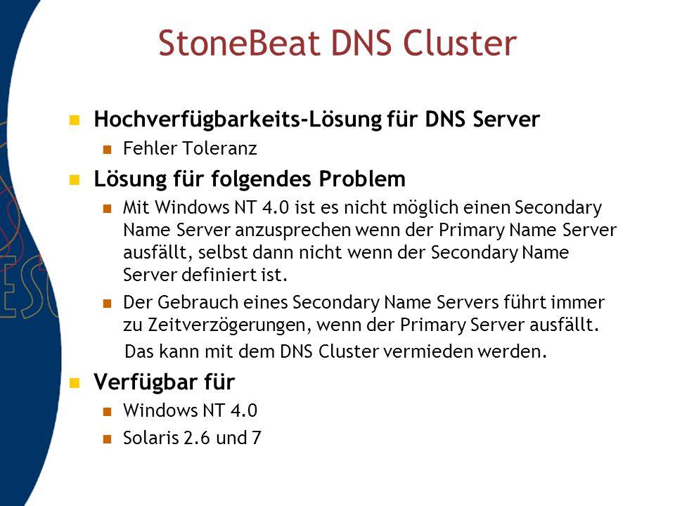 StoneBeat DNS Cluster Hochverfügbarkeits-Lösung für DNS Server Fehler Toleranz Lösung für folgendes Problem Mit Windows NT 4.0 ist es nicht möglich einen Secondary Name Server anzusprechen wenn der Primary Name Server ausfällt, selbst dann nicht wenn der Secondary Name Server definiert ist.