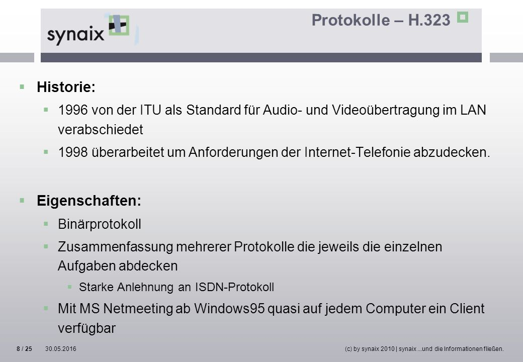 Protokolle – H.323  Historie:  1996 von der ITU als Standard für Audio- und Videoübertragung im LAN verabschiedet  1998 überarbeitet um Anforderung