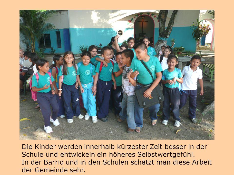 Die Kinder werden innerhalb kürzester Zeit besser in der Schule und entwickeln ein höheres Selbstwertgefühl. In der Barrio und in den Schulen schätzt