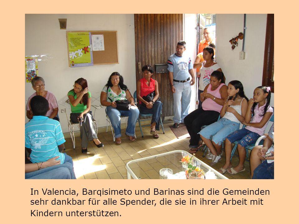 In Valencia, Barqisimeto und Barinas sind die Gemeinden sehr dankbar für alle Spender, die sie in ihrer Arbeit mit Kindern unterstützen.