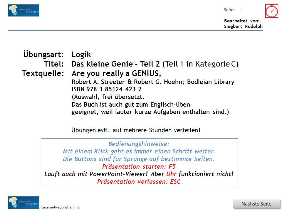 Übungsart: Seite: Bearbeitet von: Siegbert Rudolph Lesemotivationstraining 22 Logik – Genie.