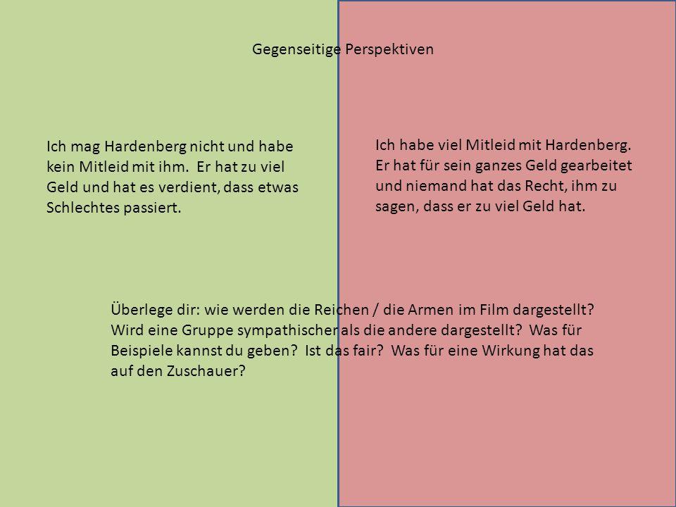 Gegenseitige Perspektiven Ich mag Hardenberg nicht und habe kein Mitleid mit ihm.