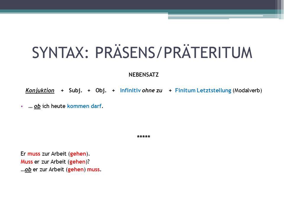 SYNTAX: PRÄSENS/PRÄTERITUM NEBENSATZ Konjuktion + Subj.