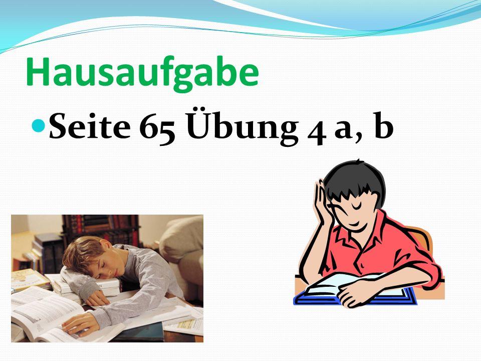 Hausaufgabe Seite 65 Übung 4 a, b