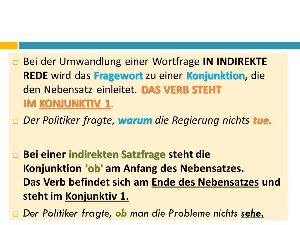 Bildung des Konjunktiv I.in der indirekten Frage:  Im Konjunktiv I.