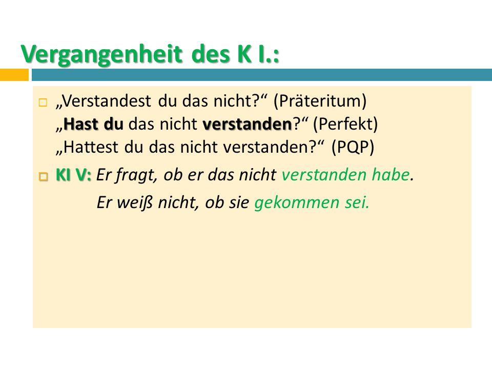 Konjunktiv II.:  K II.