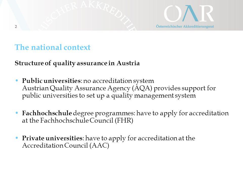 3 Acreditation in Austria Legal Basis University Accreditation Act (BGBl I 1999/168 idgF) General Law on Procedural Guidelines (BGBl Nr.