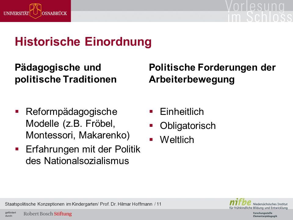 Historische Einordnung Pädagogische und politische Traditionen  Reformpädagogische Modelle (z.B.