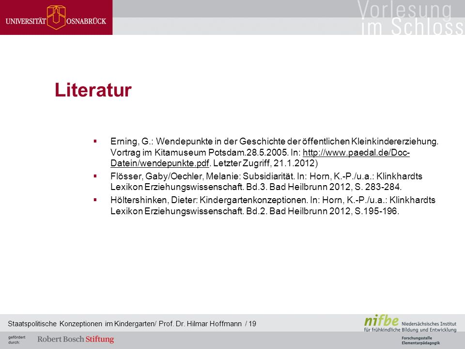 Literatur  Erning, G.: Wendepunkte in der Geschichte der öffentlichen Kleinkindererziehung.
