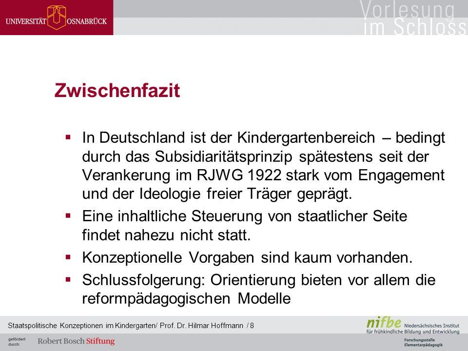 Zwischenfazit  In Deutschland ist der Kindergartenbereich – bedingt durch das Subsidiaritätsprinzip spätestens seit der Verankerung im RJWG 1922 stark vom Engagement und der Ideologie freier Träger geprägt.