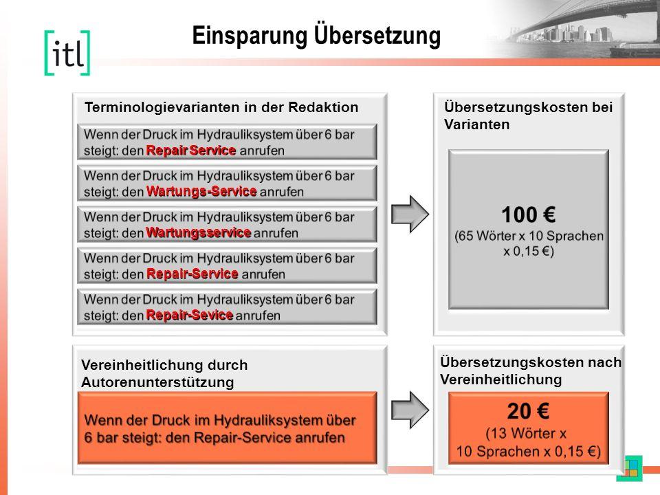 Terminologievarianten in der Redaktion Vereinheitlichung durch Autorenunterstützung Übersetzungskosten bei Varianten Übersetzungskosten nach Vereinheitlichung Repair Service Wartungs-Service Wartungsservice Repair-Service Repair-Sevice Einsparung Übersetzung
