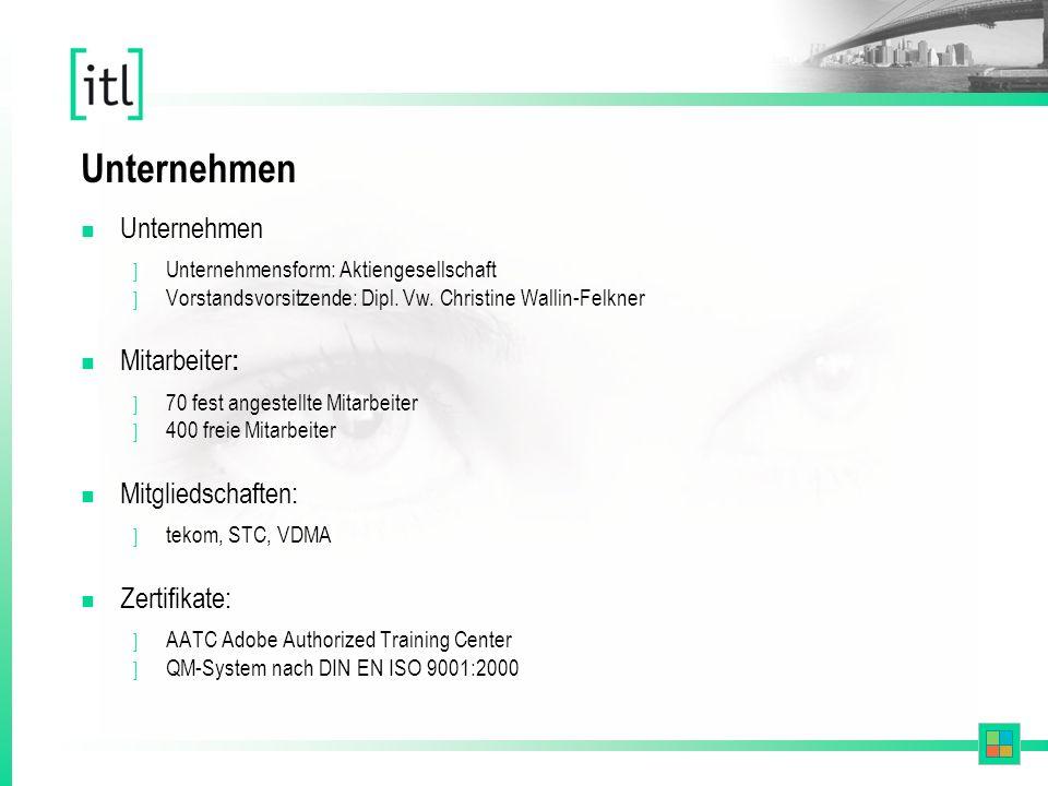 Unternehmen n Unternehmen ] Unternehmensform: Aktiengesellschaft ] Vorstandsvorsitzende: Dipl.