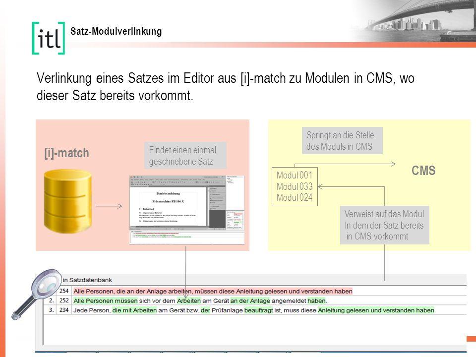 Satz-Modulverlinkung Verlinkung eines Satzes im Editor aus [i]-match zu Modulen in CMS, wo dieser Satz bereits vorkommt.