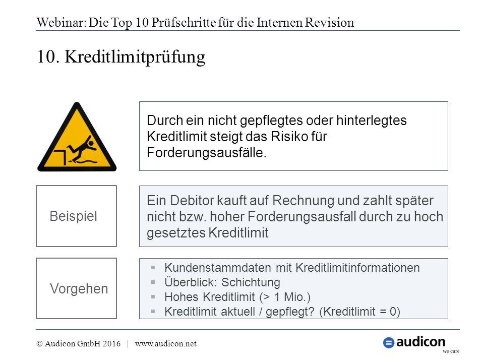 10. Kreditlimitprüfung Webinar: Die Top 10 Prüfschritte für die Internen Revision © Audicon GmbH 2016 | www.audicon.net  Kundenstammdaten mit Kreditl