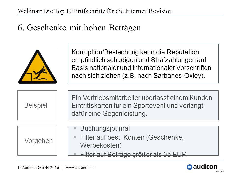 6. Geschenke mit hohen Beträgen Webinar: Die Top 10 Prüfschritte für die Internen Revision © Audicon GmbH 2016 | www.audicon.net  Buchungsjournal  F