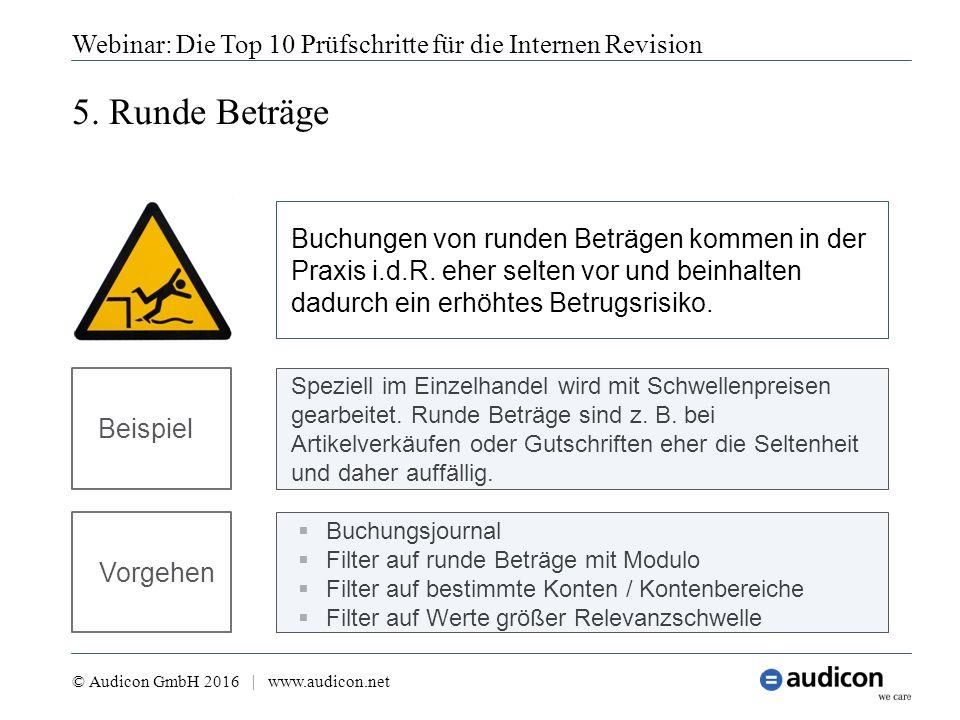 5. Runde Beträge Webinar: Die Top 10 Prüfschritte für die Internen Revision © Audicon GmbH 2016 | www.audicon.net  Buchungsjournal  Filter auf runde