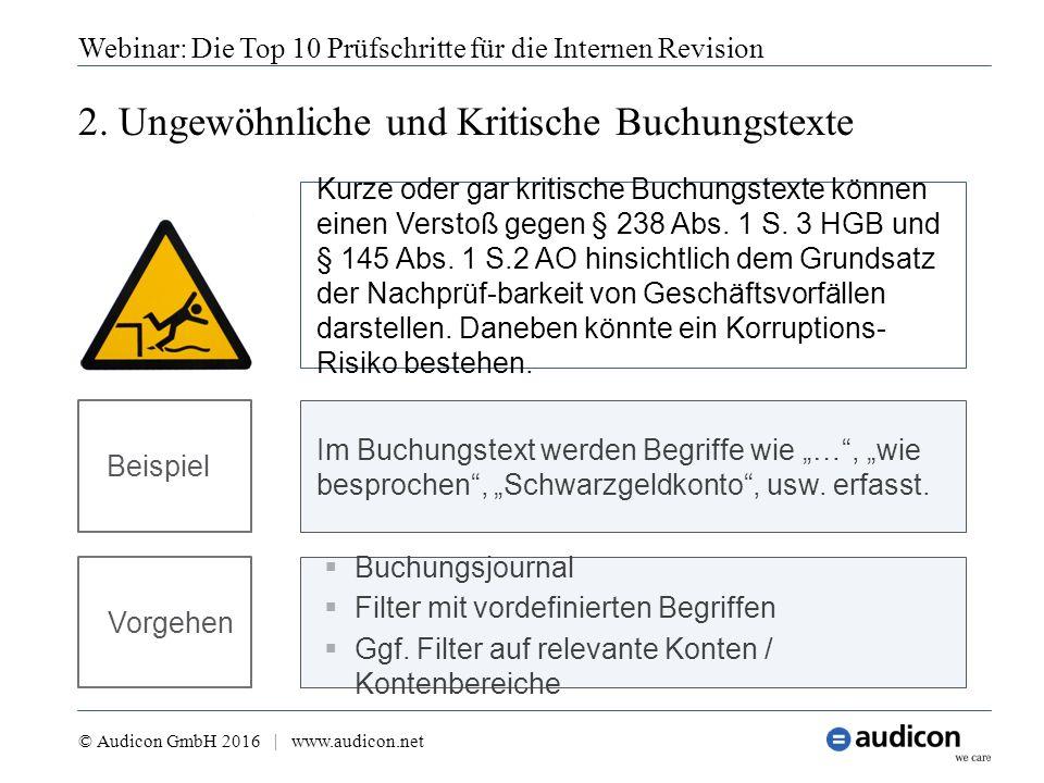 2. Ungewöhnliche und Kritische Buchungstexte Webinar: Die Top 10 Prüfschritte für die Internen Revision © Audicon GmbH 2016 | www.audicon.net  Buchun
