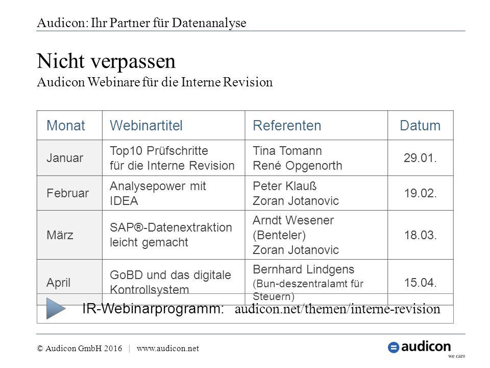 Nicht verpassen Audicon Webinare für die Interne Revision Audicon: Ihr Partner für Datenanalyse © Audicon GmbH 2016 | www.audicon.net MonatWebinartite