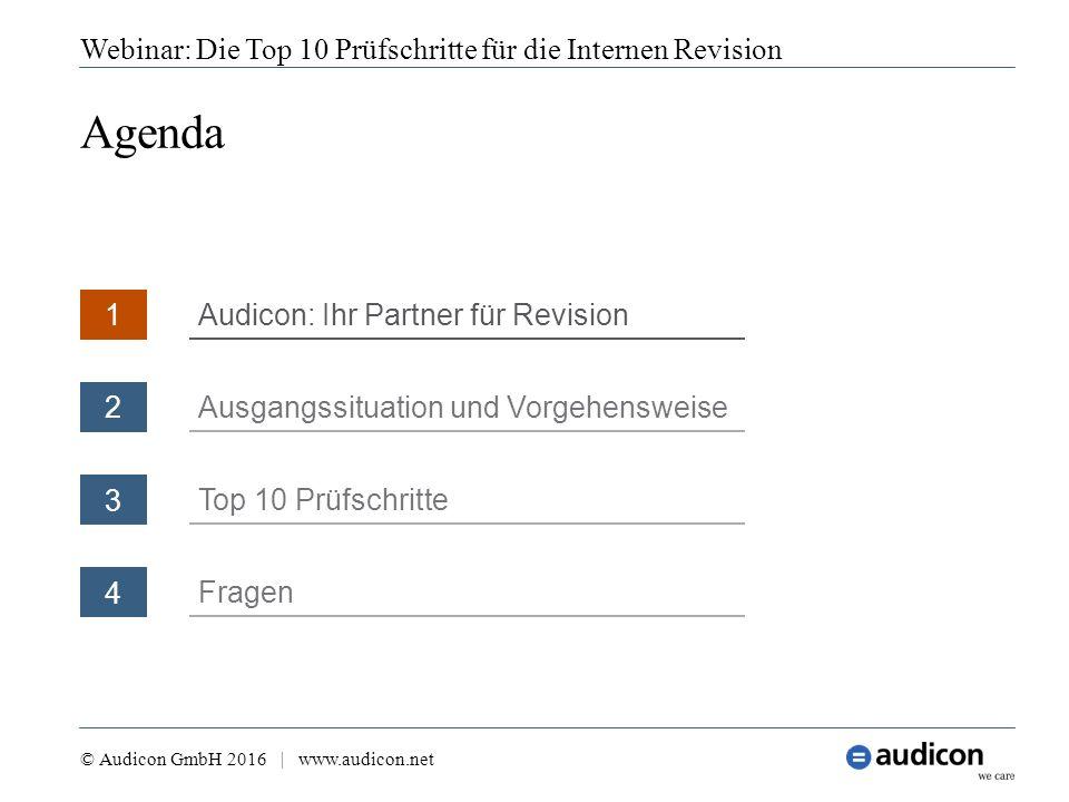 4 Fragen Agenda Webinar: Die Top 10 Prüfschritte für die Internen Revision © Audicon GmbH 2016 | www.audicon.net 1 Audicon: Ihr Partner für Revision 3 Top 10 Prüfschritte 2 Ausgangssituation und Vorgehensweise
