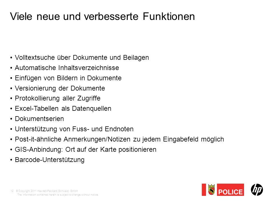 © Copyright 2011 Hewlett-Packard (Schweiz) GmbH The information contained herein is subject to change without notice. Viele neue und verbesserte Funkt