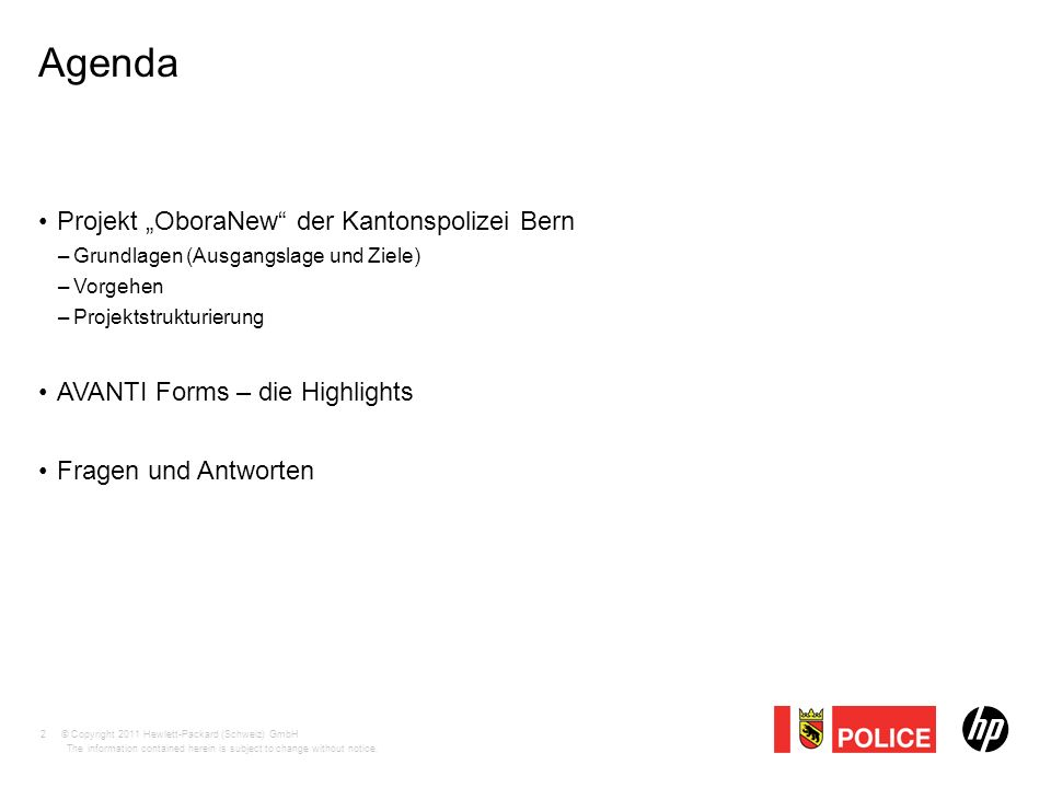 "© Copyright 2011 Hewlett-Packard (Schweiz) GmbH The information contained herein is subject to change without notice. Agenda Projekt ""OboraNew"" der Ka"