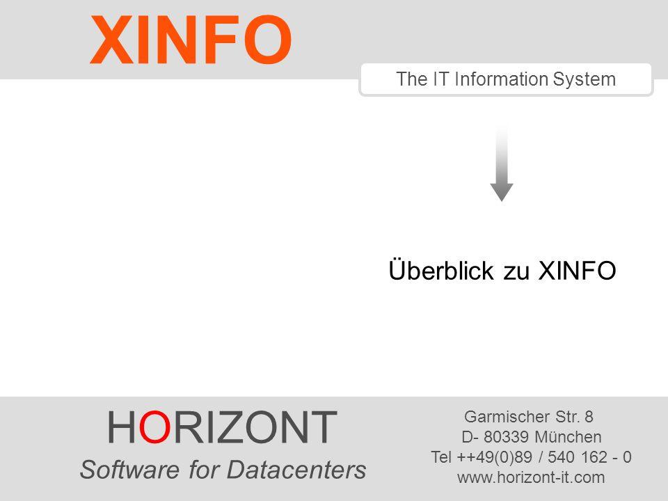 """HORIZONT 21 Software für Rechenzentren das """"X vom XINFO XINFO = eXtended INFOrmation system Daten werden nicht nur mit 3 Klicks gefunden Benutzer kann kreuz und quer durch alle Daten manövrieren  Kundenaussage: """"XINFO ist das """"intelligente Google für das RZ"""