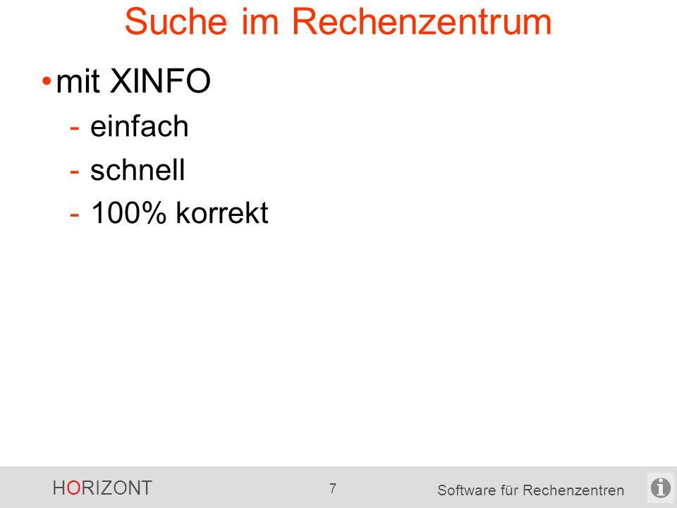 HORIZONT 7 Software für Rechenzentren Suche im Rechenzentrum mit XINFO -einfach -schnell -100% korrekt