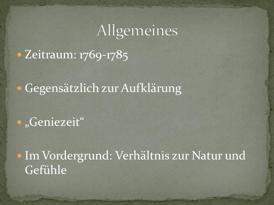 """Zeitraum: 1769-1785 Gegensätzlich zur Aufklärung """"Geniezeit Im Vordergrund: Verhältnis zur Natur und Gefühle"""