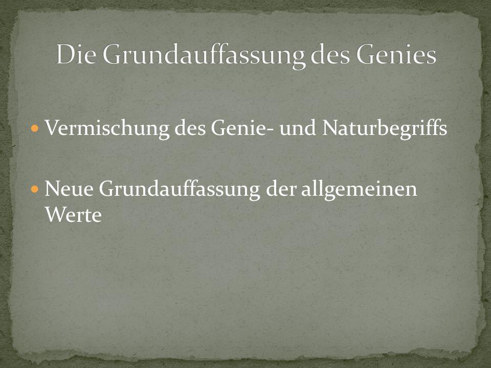 Vermischung des Genie- und Naturbegriffs Neue Grundauffassung der allgemeinen Werte