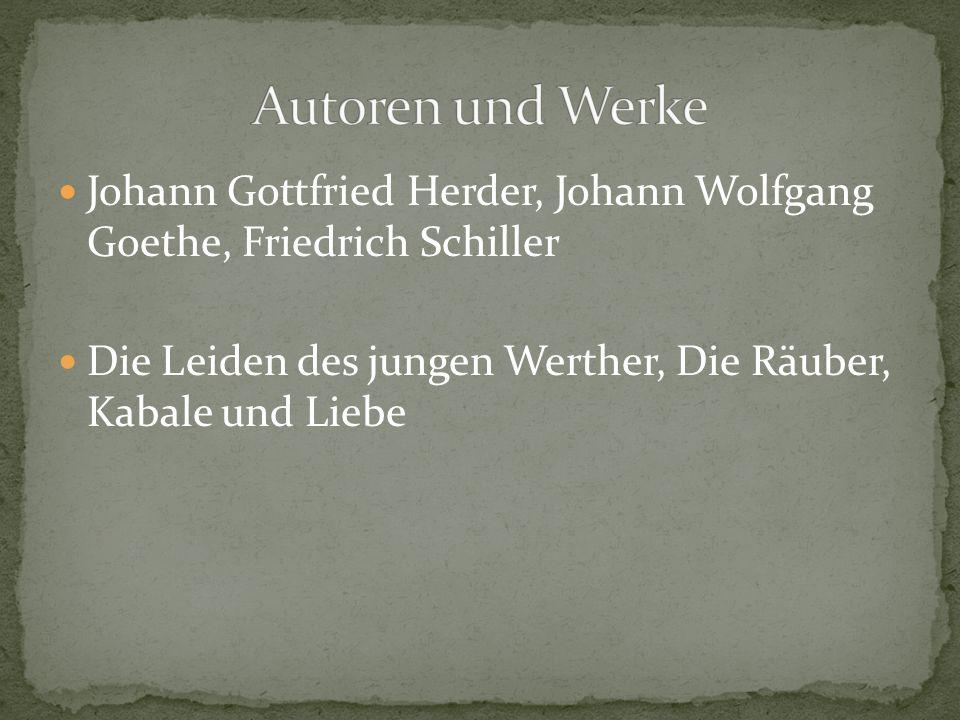 Johann Gottfried Herder, Johann Wolfgang Goethe, Friedrich Schiller Die Leiden des jungen Werther, Die Räuber, Kabale und Liebe