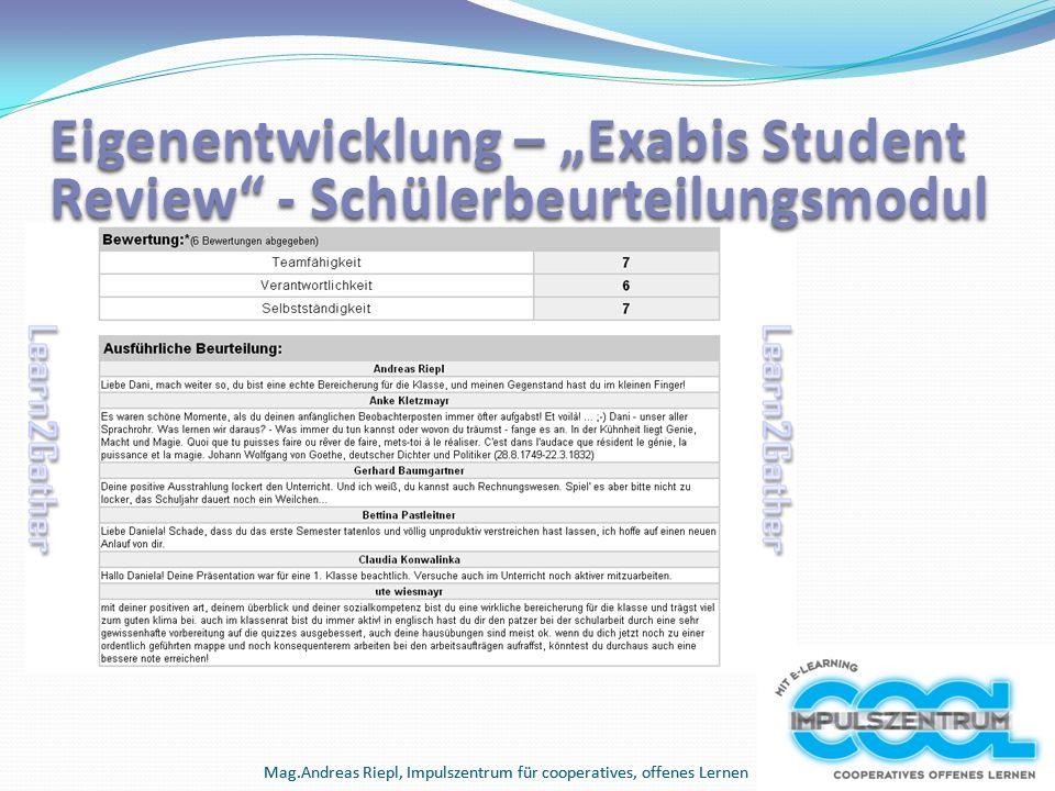 """Mag.Andreas Riepl, Impulszentrum für cooperatives, offenes Lernen Eigenentwicklung – """"Exabis Student Review"""" - Schülerbeurteilungsmodul"""