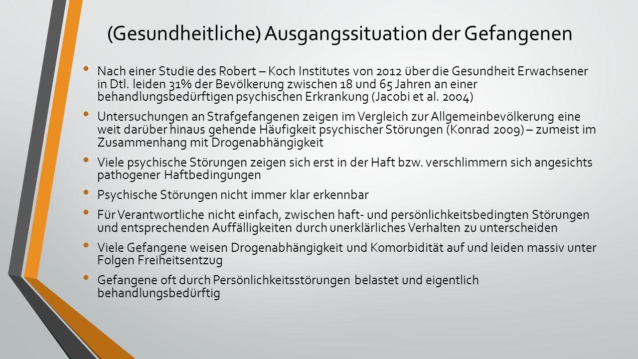 (Gesundheitliche) Ausgangssituation der Gefangenen Nach einer Studie des Robert – Koch Institutes von 2012 über die Gesundheit Erwachsener in Dtl. lei