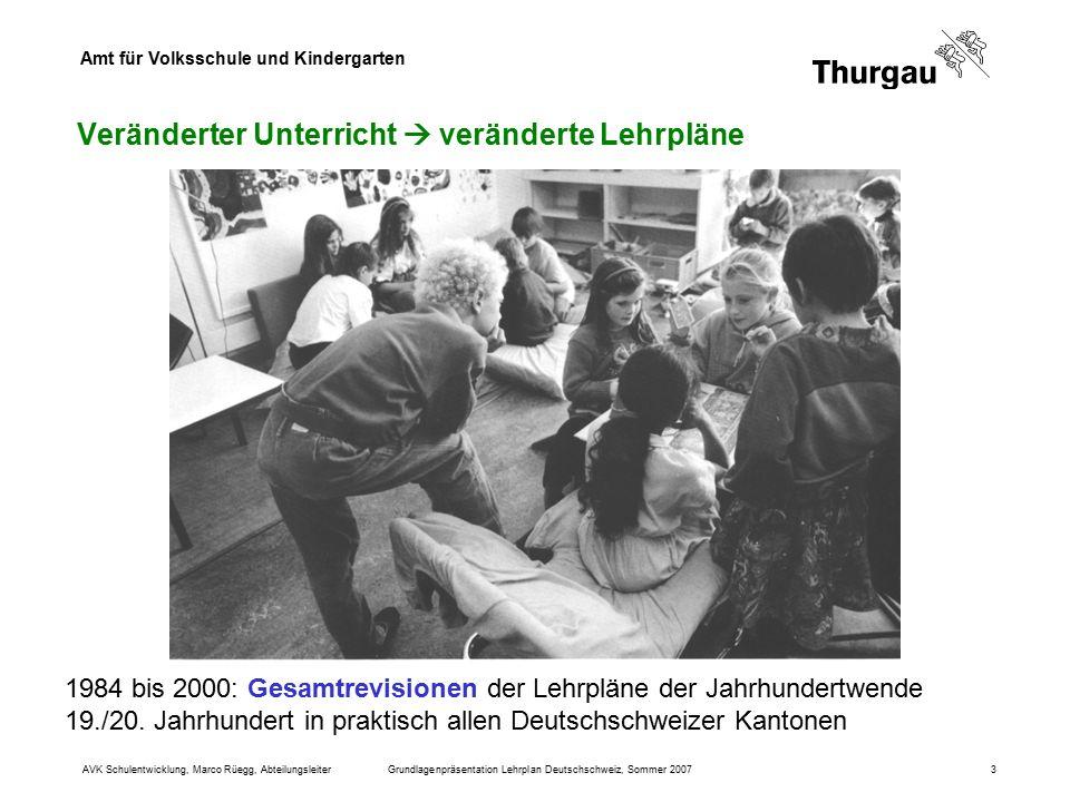 Amt für Volksschule und Kindergarten AVK Schulentwicklung, Marco Rüegg, AbteilungsleiterGrundlagenpräsentation Lehrplan Deutschschweiz, Sommer 20073 V
