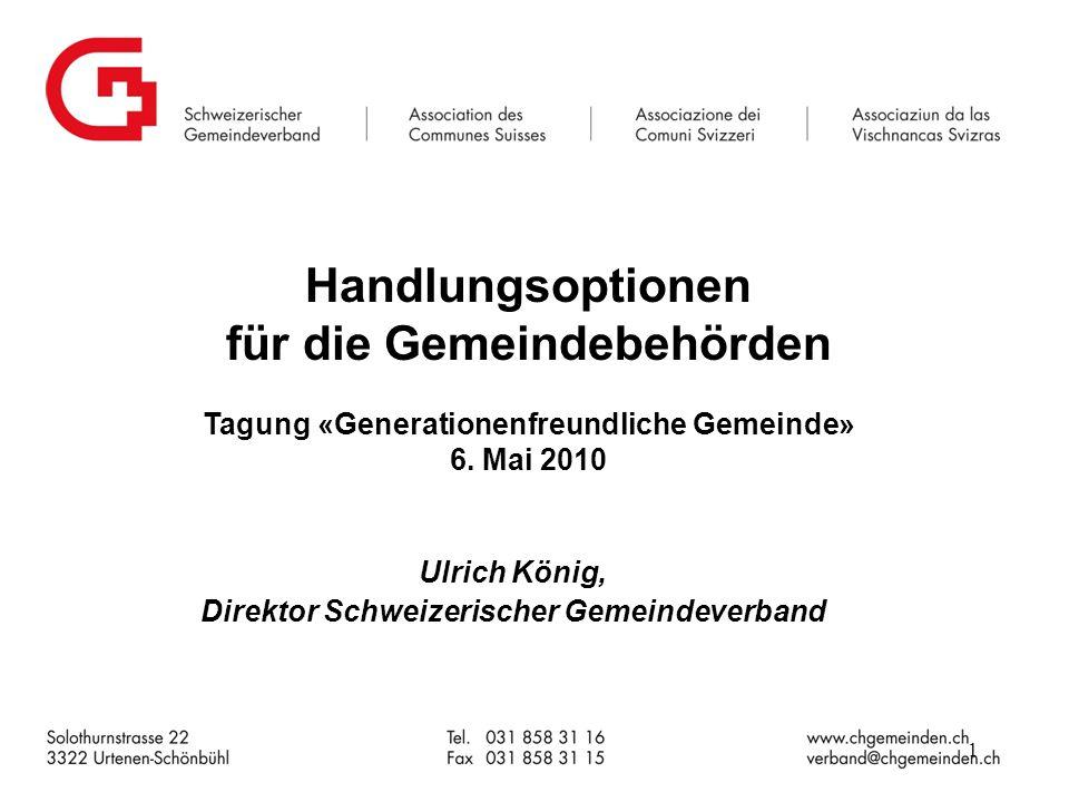 Handlungsoptionen für die Gemeindebehörden Tagung «Generationenfreundliche Gemeinde» 6.