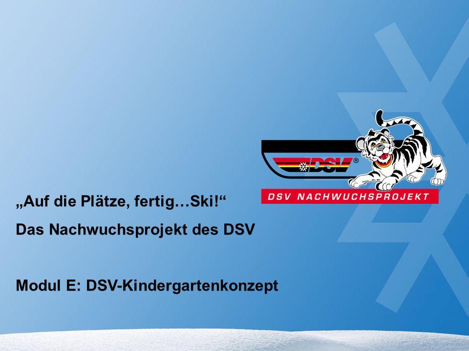 """""""Auf die Plätze, fertig…Ski! Das Nachwuchsprojekt des DSV Modul E: DSV-Kindergartenkonzept"""